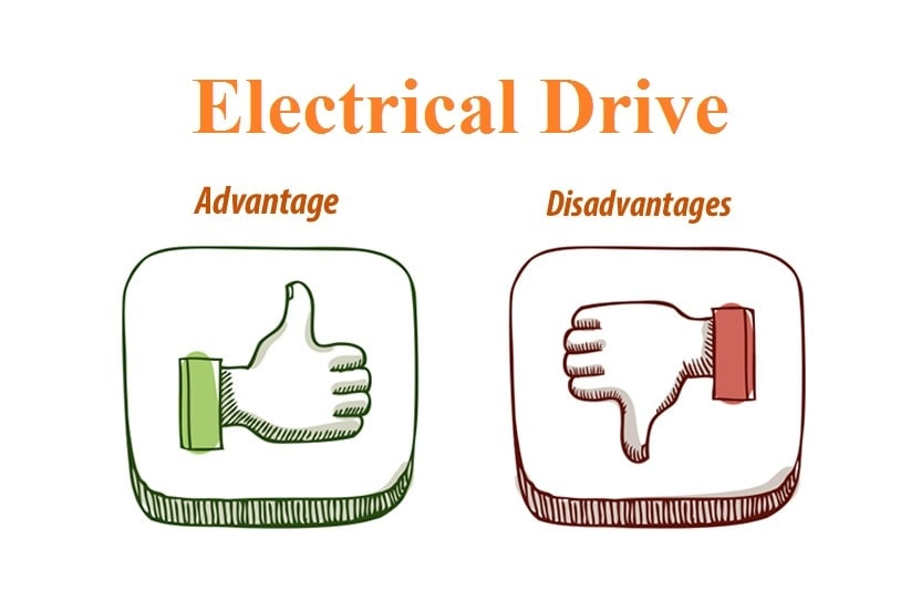 Advantage and Disadvantage of Electrical Drive